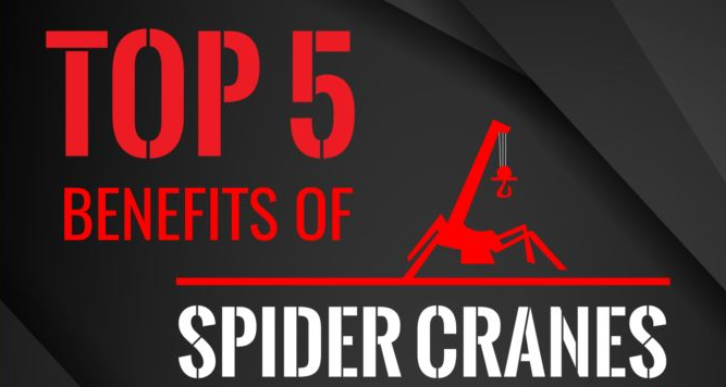 Top 5 Benefits Of Spider Cranes
